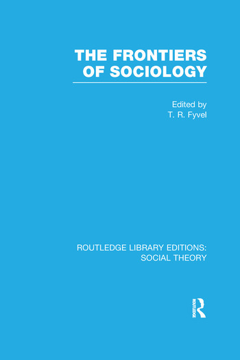 The Frontiers of Sociology (RLE Social Theory) book cover