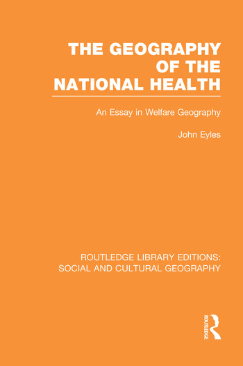 Geography of the National Health (RLE Social & Cultural Geography) An Essay in Welfare Geography book cover