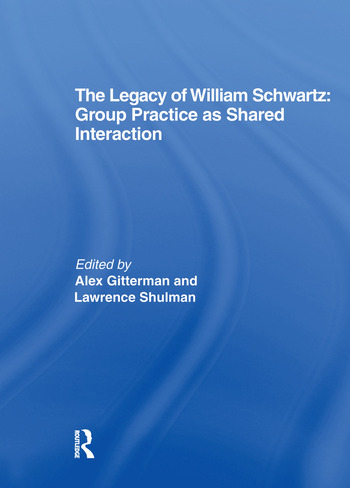 The Legacy of William Schwartz Group Practice as Shared Interaction book cover