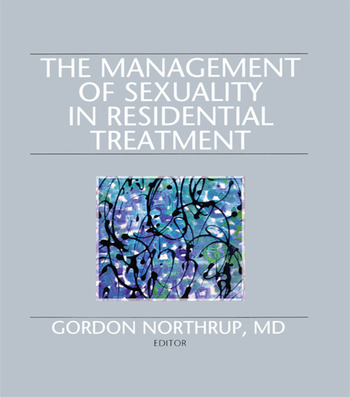 The Management of Sexuality in Residential Treatment book cover