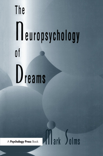 The Neuropsychology of Dreams A Clinico-anatomical Study book cover