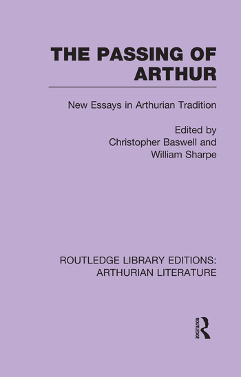 The Passing of Arthur New Essays in Arthurian Tradition book cover