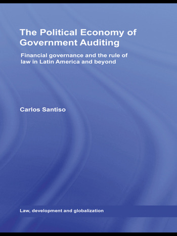 The Political Economy of Government Auditing Financial Governance and the Rule of Law in Latin America and Beyond book cover