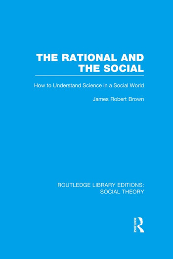 The Rational and the Social How to Understand Science in a Social World book cover
