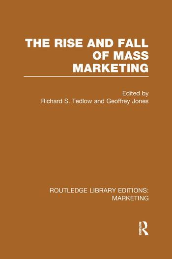 The Rise and Fall of Mass Marketing (RLE Marketing) book cover