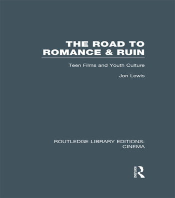 The Road to Romance and Ruin Teen Films and Youth Culture book cover