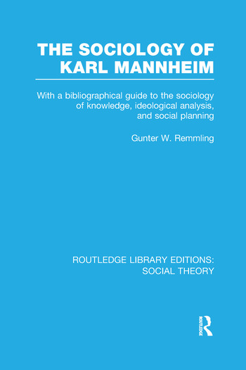 The Sociology of Karl Mannheim With a Bibliographical Guide to the Sociology of Knowledge, Ideological Analysis, and Social Planning book cover