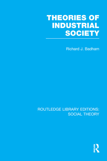 Theories of Industrial Society (RLE Social Theory) book cover