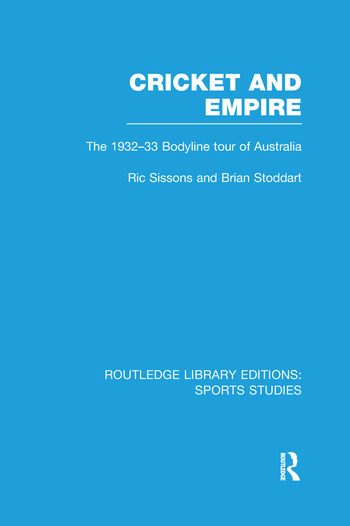 Cricket and Empire The 1932-33 Bodyline Tour of Australia book cover