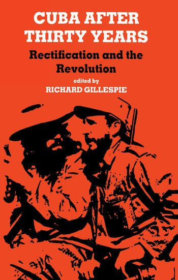 Cuba After Thirty Years Rectification and the Revolution book cover