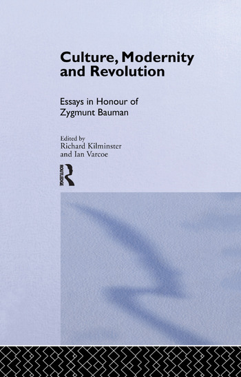 Culture, Modernity and Revolution Essays in Honour of Zygmunt Bauman book cover