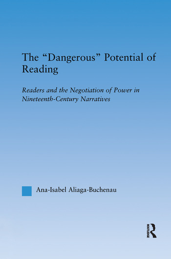 The Dangerous Potential of Reading Readers & the Negotiation of Power in Selected Nineteenth-Century Narratives book cover