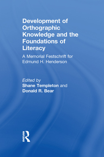 Development of Orthographic Knowledge and the Foundations of Literacy A Memorial Festschrift for edmund H. Henderson book cover
