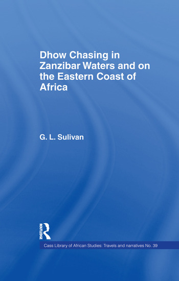 Dhow Chasing in Zanzibar Waters And on the Eastern Coast of Africa. Narrative of Five Years' Experience in book cover