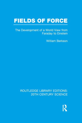 Fields of Force The Development of a World View from Faraday to Einstein. book cover