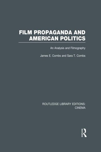 Film Propaganda and American Politics An Analysis and Filmography book cover