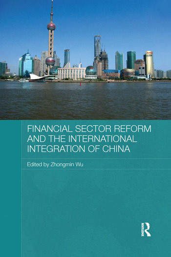 Financial Sector Reform and the International Integration of China book cover