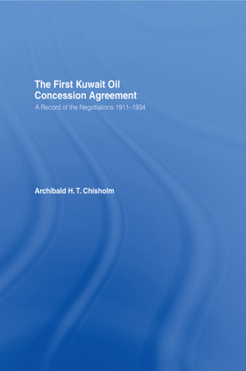 The First Kuwait Oil Agreement A Record of Negotiations, 1911-1934 book cover