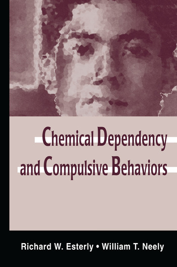 Chemical Dependency and Compulsive Behaviors book cover