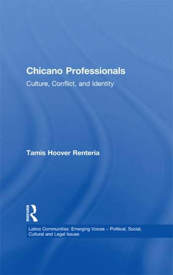 Chicano Professionals Culture, Conflict, and Identity book cover