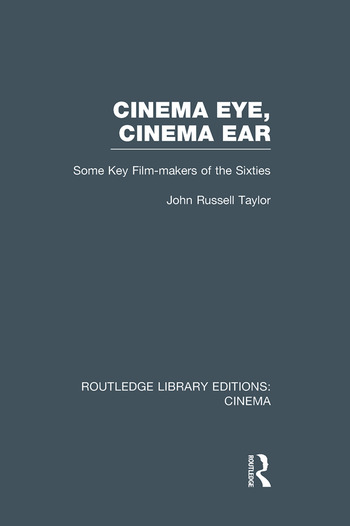 Cinema Eye, Cinema Ear Some Key Film-makers of the Sixties book cover