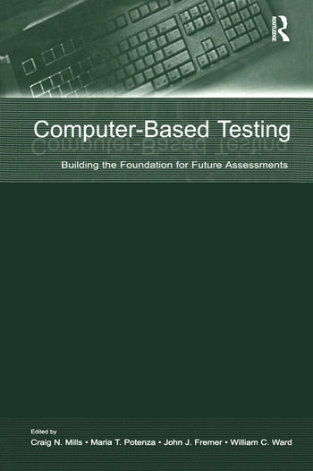 Computer-Based Testing Building the Foundation for Future Assessments book cover