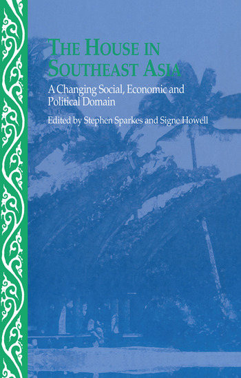 The House in Southeast Asia A Changing Social, Economic and Political Domain book cover