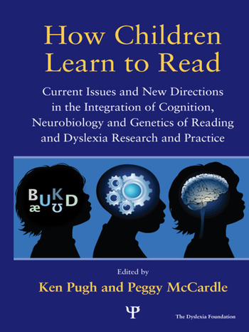 How Children Learn to Read Current Issues and New Directions in the Integration of Cognition, Neurobiology and Genetics of Reading and Dyslexia Research and Practice book cover