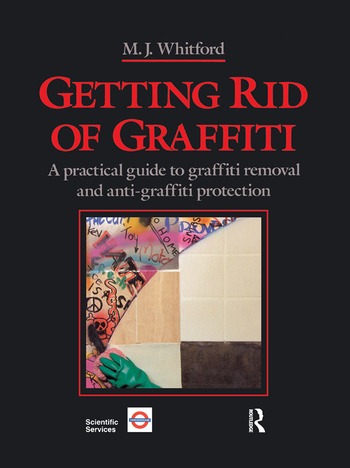Getting Rid of Graffiti A practical guide to graffiti removal and anti-graffiti protection book cover