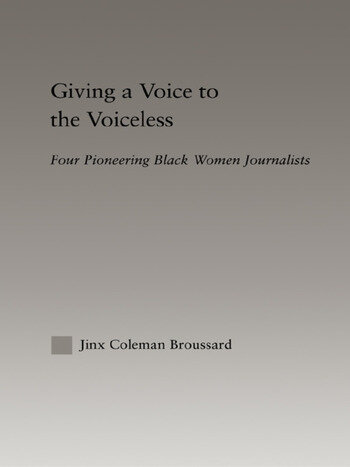 Giving a Voice to the Voiceless Four Pioneering Black Women Journalists book cover