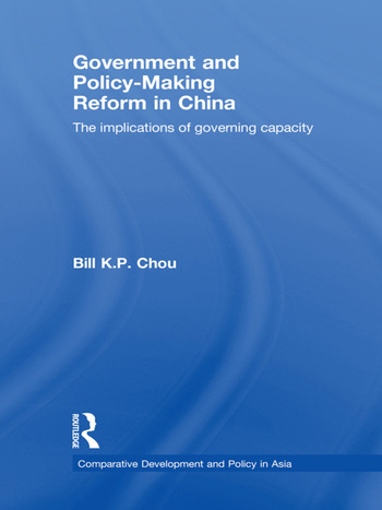 Government and Policy-Making Reform in China The Implications of Governing Capacity book cover