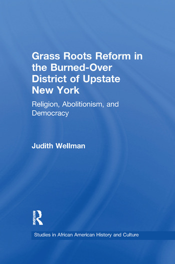 Grassroots Reform in the Burned-over District of Upstate New York Religion, Abolitionism, and Democracy book cover