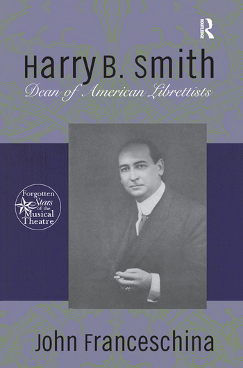 Harry B  Smith: Dean of American Librettists