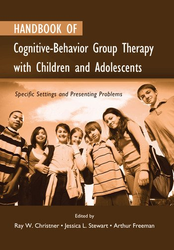 Handbook of Cognitive-Behavior Group Therapy with Children and Adolescents Specific Settings and Presenting Problems book cover
