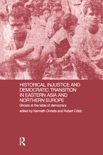 Historical Injustice and Democratic Transition in Eastern Asia and Northern Europe Ghosts at the Table of Democracy book cover