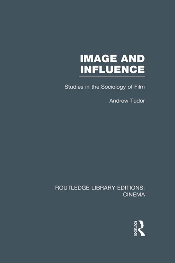 Image and Influence Studies in the Sociology of Film book cover
