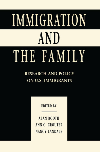 Immigration and the Family Research and Policy on U.s. Immigrants book cover