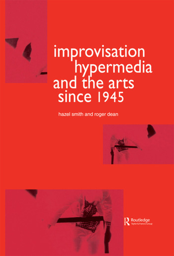 Improvisation Hypermedia and the Arts since 1945 book cover