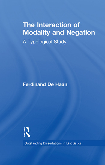 The Interaction of Modality and Negation A Typological Study book cover