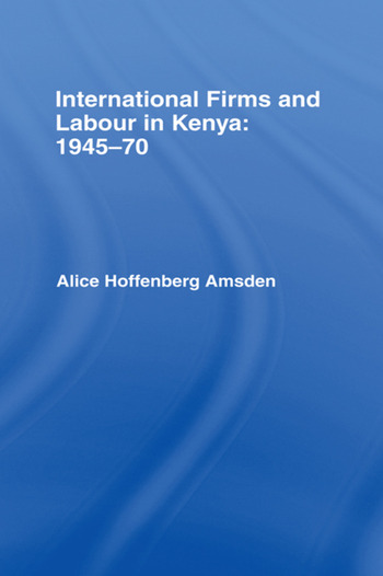 International Firms and Labour in Kenya 1945-1970 book cover