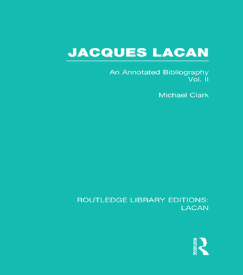 Jacques Lacan (Volume II) (RLE: Lacan) An Annotated Bibliography book cover