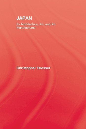 Japan Its Architecture, Art, and Art Manufactures book cover