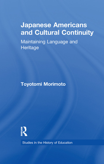 Japanese Americans and Cultural Continuity Maintaining Language through Heritage book cover