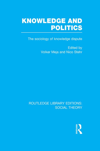 Knowledge and Politics The Sociology of Knowledge Dispute book cover