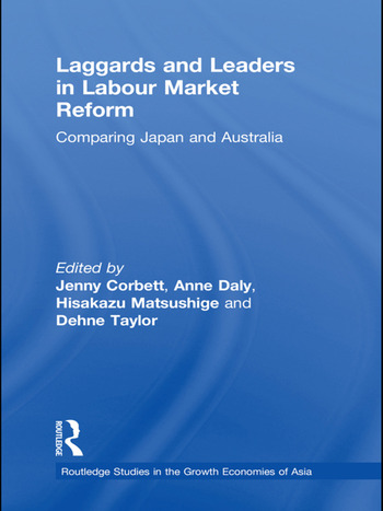 Laggards and Leaders in Labour Market Reform Comparing Japan and Australia book cover