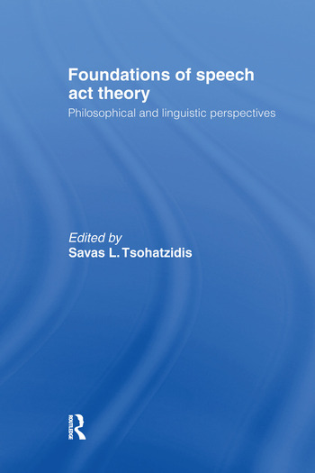Foundations of Speech Act Theory Philosophical and Linguistic Perspectives book cover