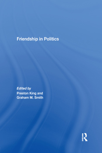 Friendship in Politics Theorizing Amity in and between States book cover