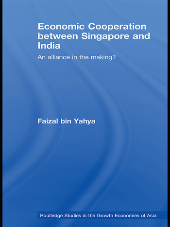 Economic Cooperation between Singapore and India An Alliance in the Making? book cover