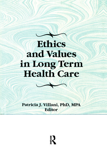 Ethics and Values in Long Term Health Care book cover