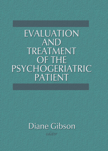 Evaluation and Treatment of the Psychogeriatric Patient book cover